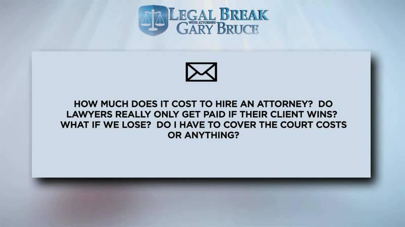 LEGAL BREAK - ATTORNEY COST