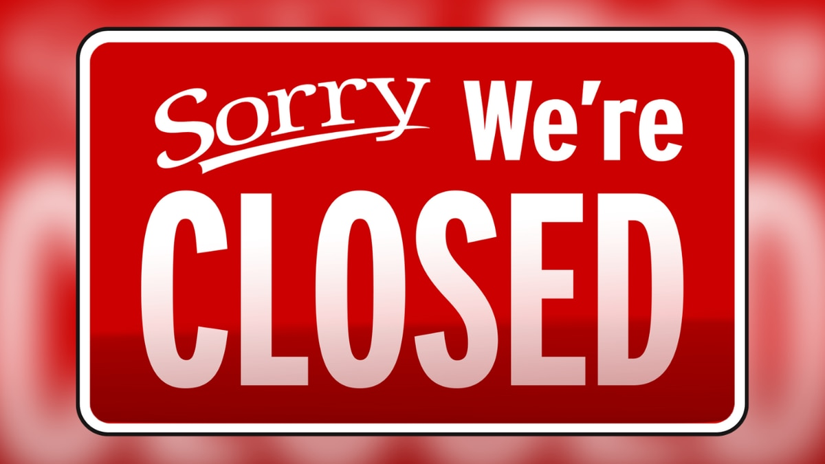 Sorry, We're Closed sign.